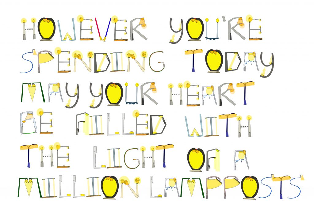 A message made out of hand drawn lamp-posts reads: However you're spending today, may your heart be filled with the light of a million lamp-posts.