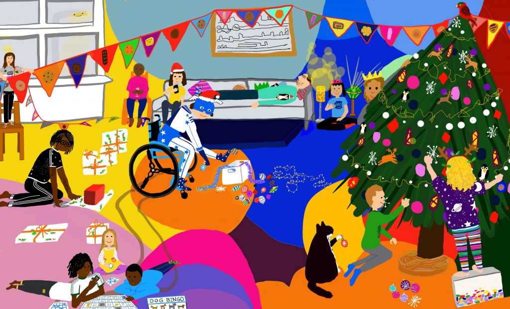 On the right of the colourful image the Christmas tree stretches from floor to ceiling. King Russell, Monkey the Cat, Bean and Leo are decorating it with brightly coloured baubles. In the foreground Shiloh, Zackaiah and Ruby are playing Dog Bingo, while Ruth wraps presents behind them.  Touretteshero is at the centre of the image in her blue and white superhero costume, looking through the decorations. Behind her Fat Sister and Leftwing Idiot are sharing the sofa. Fat Sister is playing on her phone while Leftwing Idiot has a nap with cuddly penguins Avi and Sticker.   Chopin is drinking tea surrounded by her lamp collection. In the far-left cornerc is hanging up biscuit-bunting while Joyce naps in a chair and the lamp-post looks in, smiling through the window.