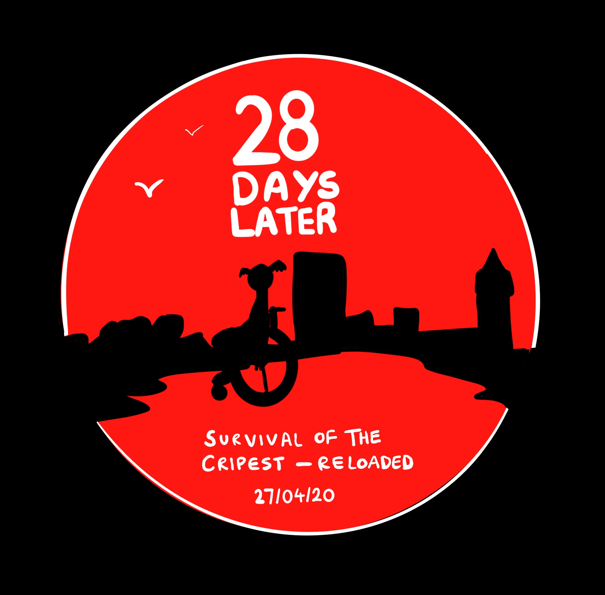 Image shows a digital drawing of a circularnred logo with white text that reads '28 Days Later'. There is a shadowy silhouette of a wheelchair user in a cityscape. At the bottom of the images reads 'Survival of the Cripest - Reloaded - 28 Days Later 27/04/20'