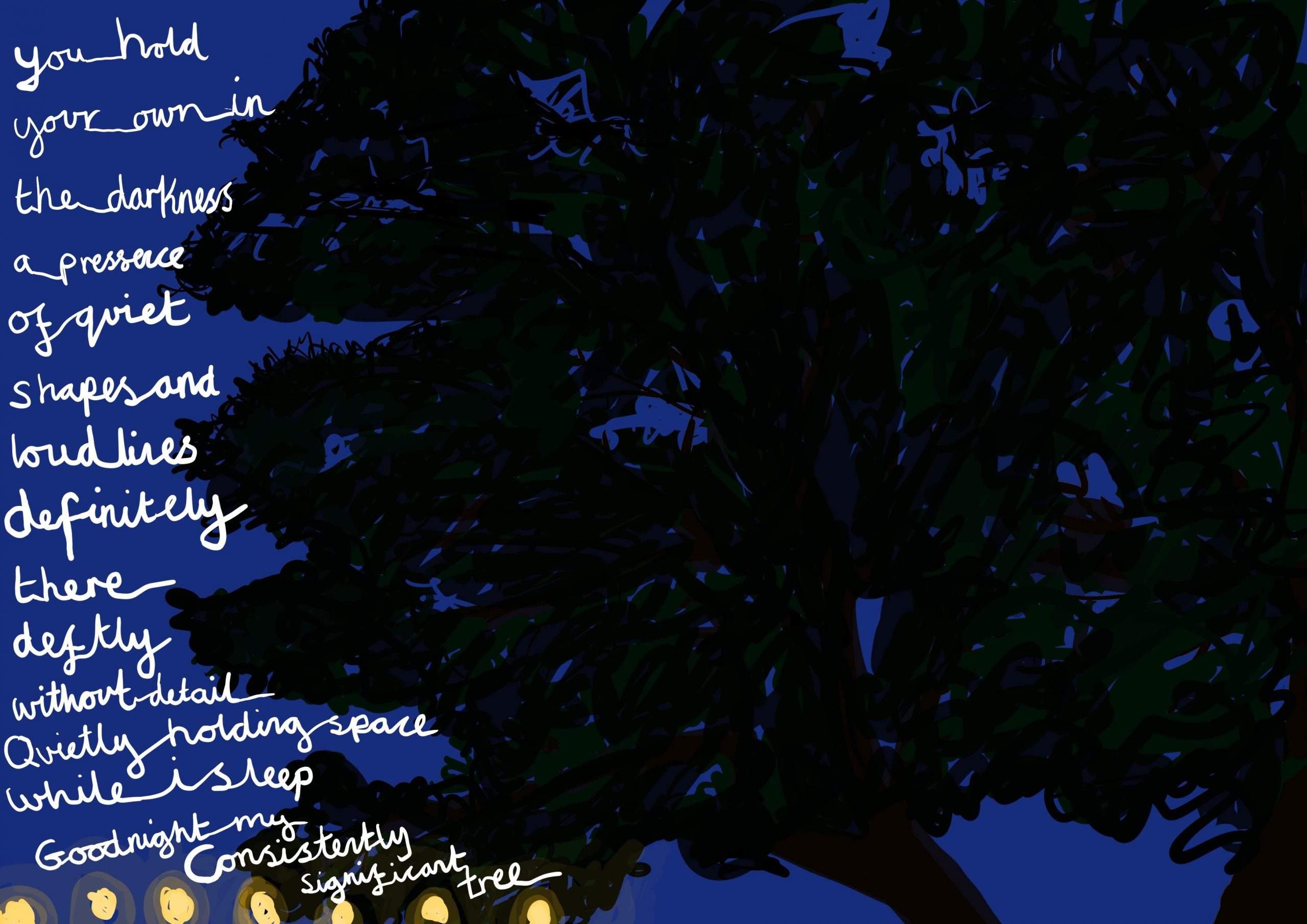 """Image shows a digital drawing by Touretteshero of one of the sycamore trees she can see from her bedroom window. The sycamore tree is in darkness and only it's silhouette can be seen against a midnight blue sky with the following accompanying text: """"Late-afternoon sun wanders amongst your leaves. The changeable day's tamed. The bluster's now just a whisper that traces your edges."""""""