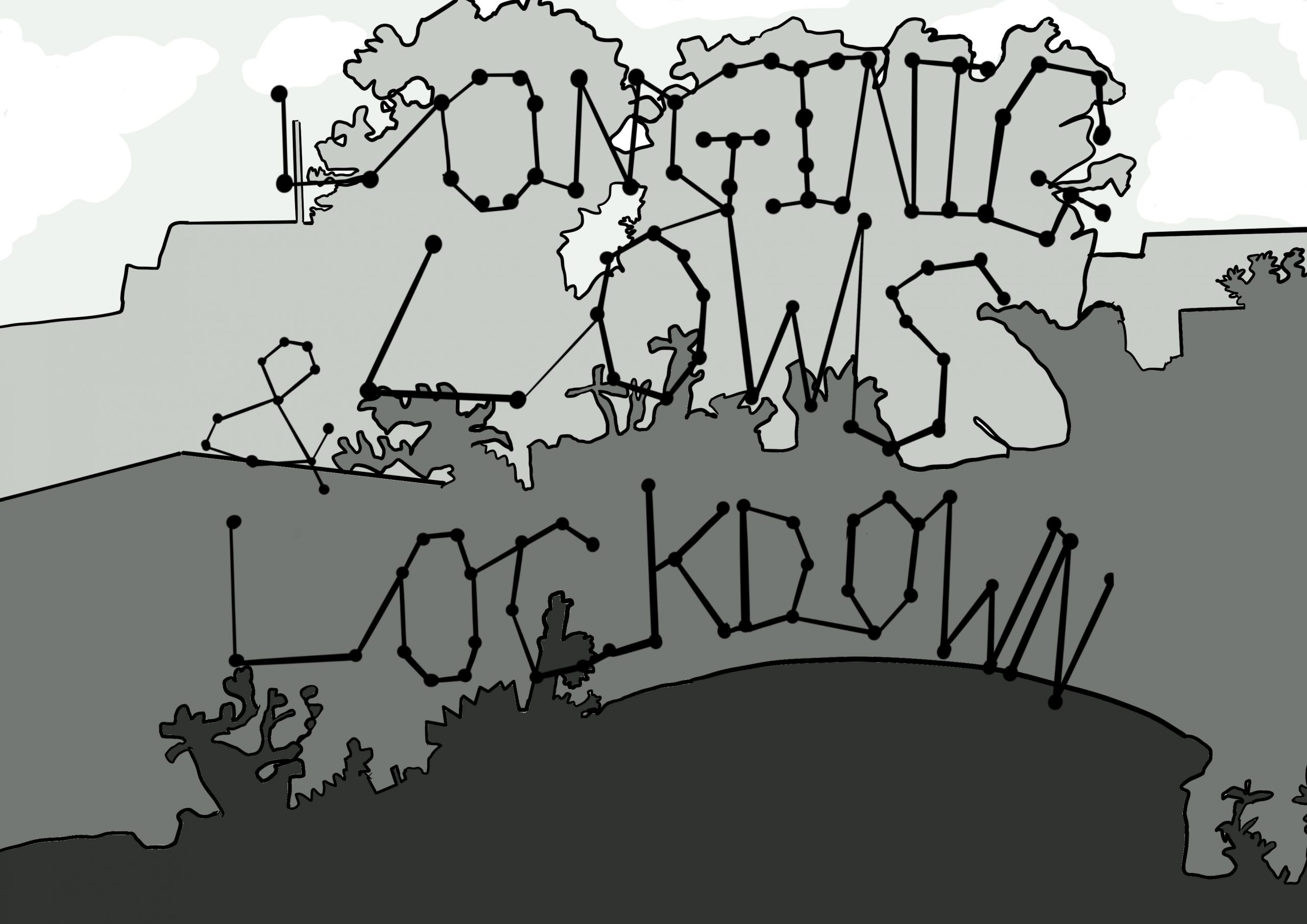 Image of a digital drawing by Touretteshero. The image is a series of silhouettes of trees and shrubbery in different hues of grey. The words 'Longong & Lows in Lockdown' are layered over the image in a join the dots style black font.