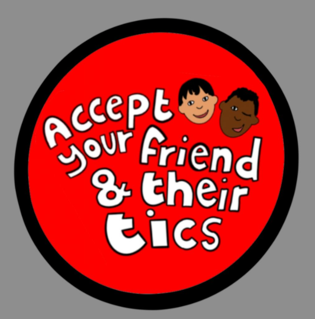A digital hand drawn image - a red circle with white lettering that reads Accept your friend and their tics. There is an image of two children one winking, both smiling.