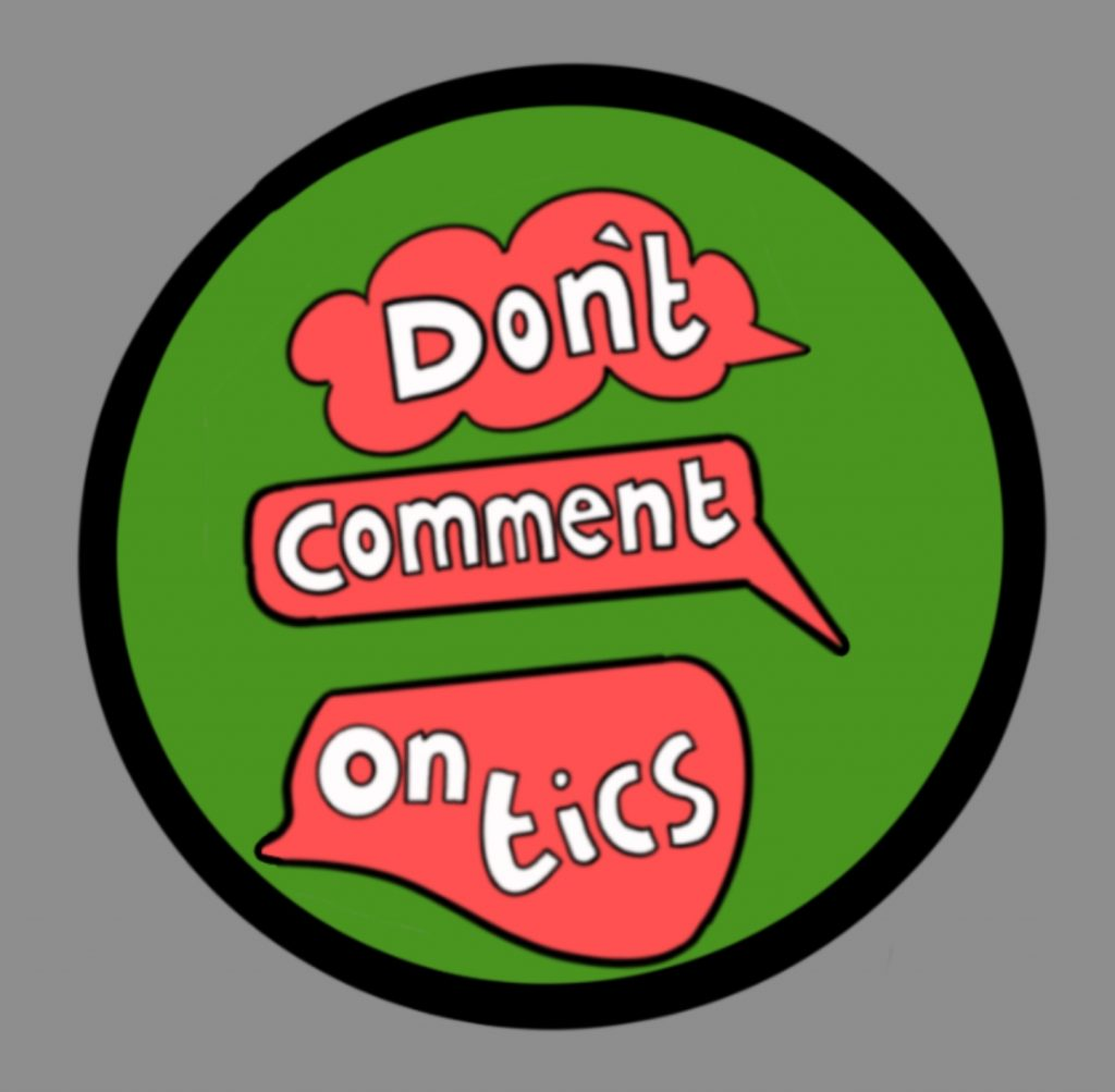 A digital hand drawn image - a green circle with red speech bubbles inside these white lettering reads Don't comment on tics.
