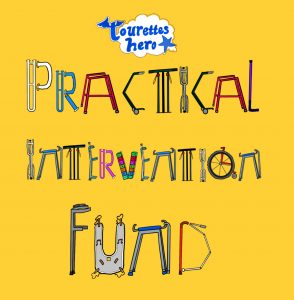 A hand drawn image on a punchy bright yellow background with the Touretteshero logo at the top. The text reads Practical Intervention Fund and is made out of the shapes of different types of aid for example the P is made from grab rails the I and F are made from crutches and the D is a collapsible cane.
