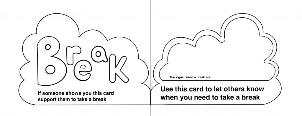 This is a black line drawing of a break card that can be customised to meet individual tastes and preferences. There is space for the user to write or draw the signs they need a break.